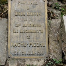 "The plaque honors Hiram Bingham who ""discovered"" Machu Picchu in 1911."